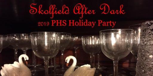 Skolfield After Dark: PHS Holiday Party 2019