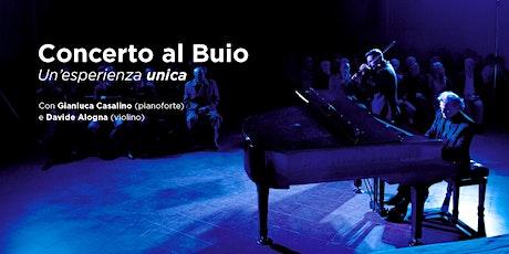 Concerto al Buio - con Gianluca Casalino e Davide Alogna biglietti