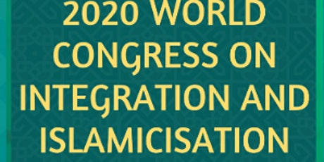 2020 World Congress On Integration and Islamicisation tickets