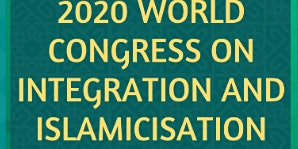 2020 World Congress On Integration and Islamicisation