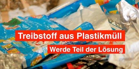 Wie Plastikmüll zu ÖL wird - sei du selbst Teil der Lösung Tickets