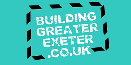Building Greater Exeter : Project Update tickets