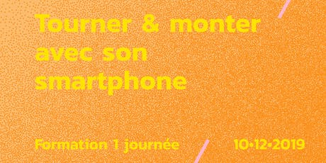 Formation // Tourner monter avec son smartphone tickets