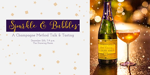 Sparkle & Bubbles: A Champagne Method Talk & Tasting