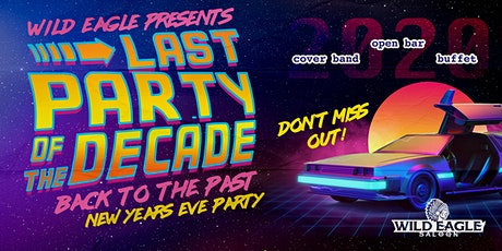 Last Party of The Decade NYE at Wild Eagle Saloon tickets