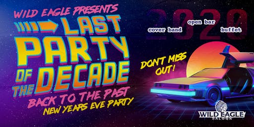 Last Party of The Decade NYE at Wild Eagle Saloon