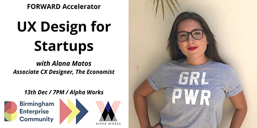 FORWARD Accelerator Programme: UX Design for Startups with Alana Matos