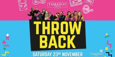 Throwback at Tamango Nightclub | November 23rd