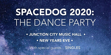 NYE SPACEDOG 2020 - The Dance Party with SINGLES & SPACEDOG tickets