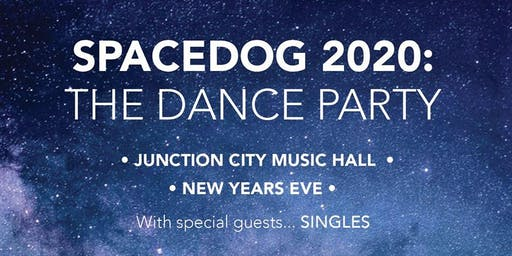 NYE SPACEDOG 2020 - The Dance Party with SINGLES & SPACEDOG