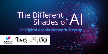 The 2nd Digital Arabia Network Meet Up: The Different Shades of AI tickets