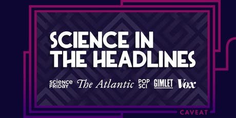 Science In The Headlines: 2019's Discoveries, Disappointments, And Downright Weirdness tickets