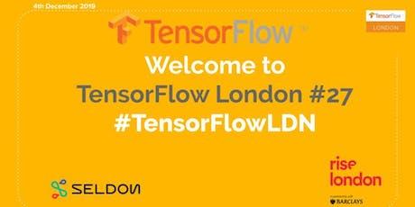 London Meetup: Deep Dive into TensorFlow #27 tickets