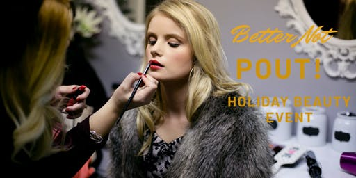 Better Not Pout Holiday Beauty Event @ Park Victorian