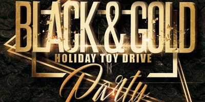 Black and Gold Toy Drive & Party