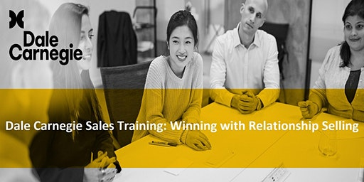 Dale Carnegie Sales Training: Winning with Relationship Selling (Course Runs 3 Consecutive Days)