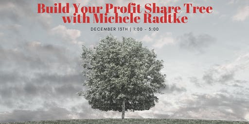 Build Your Profit Share Tree with Michele Radtke