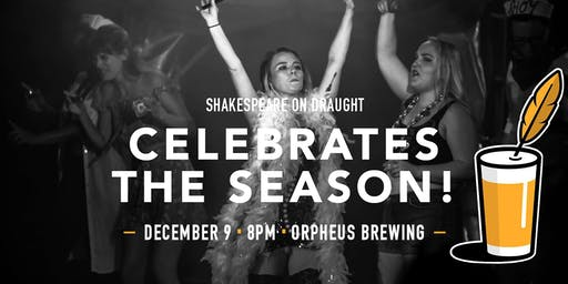 Shakespeare on Draught Celebrates The Season!