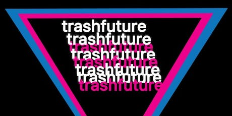 Trashfuture Live: Pre-Election Christmas Spectacular tickets