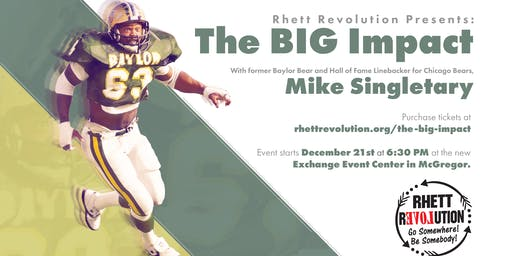 The BIG Impact with Mike Singletary