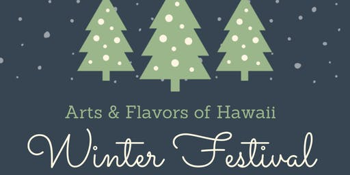 Arts and Flavors of Hawaii Winter Festival