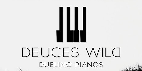 Deuces Wild Dueling Piano's tickets