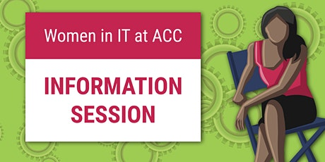 Women in IT at ACC – Information Session 1/30/20 tickets