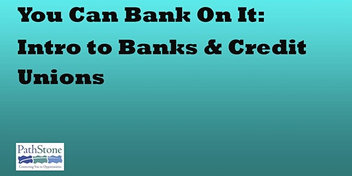 You Can Bank On It: Introduction to Banks & Credit Unions
