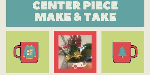 Holiday Centerpiece Make & Take