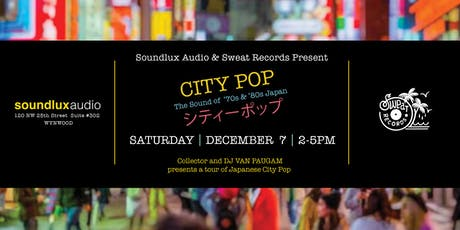 Soundlux & Sweat Records Present CITY POP: The Sound of '70s & '80s Japan tickets
