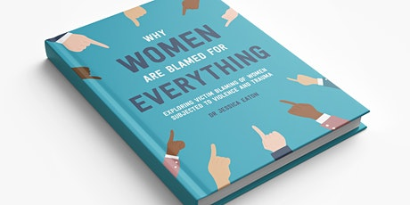 Why Women Are Blamed For Everything - Dr Jessica Taylor Book Launch  BHAM tickets