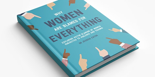Why Women Are Blamed For Everything - Dr Jessica Taylor Book Launch  BHAM