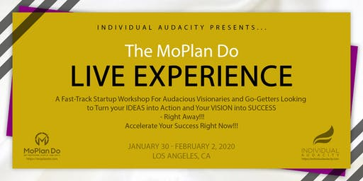 Individual Audacity Presents… The MoPlan Do Live Experience Los Angeles, CA