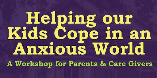 Helping our Kids Cope in an Anxious World (Grades 7-12)
