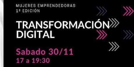 MUJERES EMPRENDEDORAS - Transformación Digital entradas