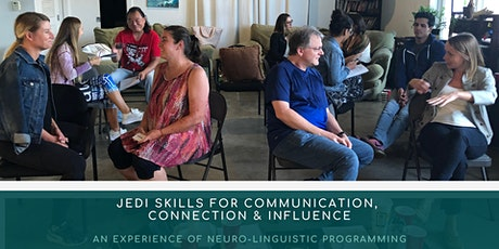 Jedi Skills for Communication, Connection & Influence: An Experience of Neuro-Linguistic Programming tickets