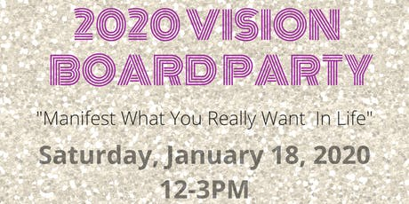 "2020 Vision Board Party: ""Manifest What  You Really Want In Life"" tickets"