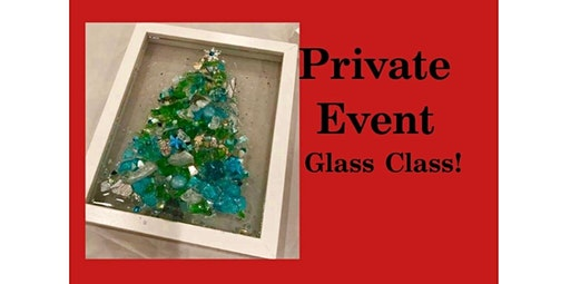 PRIVATE EVENT! Glass Class with BREN! (12-14-2019 starts at 5:00 PM)