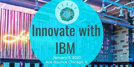Innovate with IBM : Chicago Edition