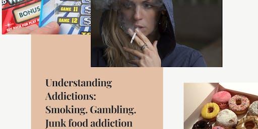 Understanding Addictions: Smoking. Gambling. Junk Food addiction