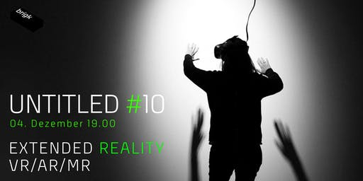Untitled #10 Extended Reality - VR, AR & MR