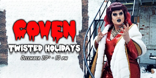 Twisted Holidays - COVEN Drag Show