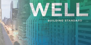 The WELL Building Standard - a focus on health and wellness