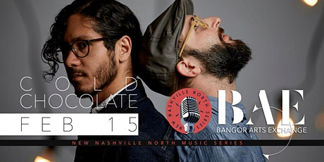 Cold Chocolate presented by New Nashville North at Bangor Arts Exchange tickets