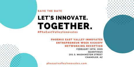 Phoenix East Valley Innovates Entrepreneur Kickoff Networking Reception tickets