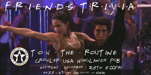 """Friends Trivia NYE """"The One with the Routine"""" at Growler USA Highlands Pub"""