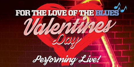 "Tobacco Road Inc. Presents  Valentine's Day ""For the Love of the BLUES"" tickets"