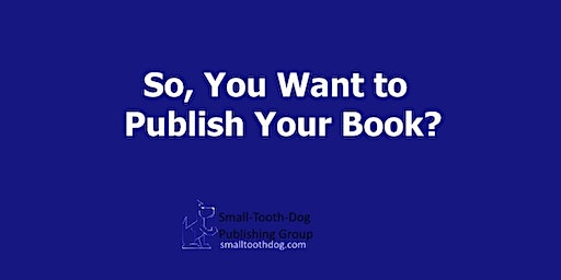 So, You Want to Publish Your Book?: An Intro to Publishing (January 2020)