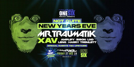 Move One Six: Not quite New Year's Eve with Mr Traumatik & XAV