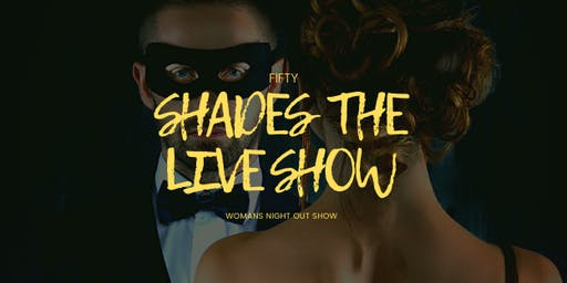 Fifty Shades The Live Show Harrisburg
